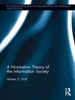Towards a Normative Theory of the Information Society - Alistair S. Duff