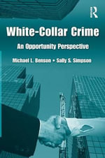 White Collar Crime : An Opportunity Perspective - Michael Benson