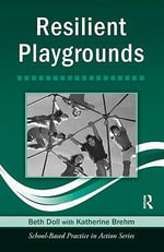 Resilient Playgrounds : School-Based Practice in Action - Beth Doll