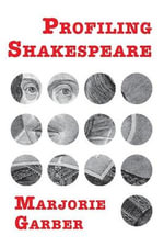 Profiling Shakespeare : Cross-Dressing and Cultural Anxiety - Marjorie Garber