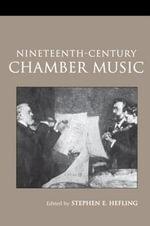 Nineteenth-Century Chamber Music - Stephen E. Hefling