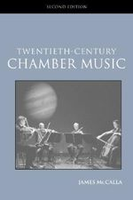 20th Century Chamber Music : Routledge Studies in Musical Genres - James McCalla