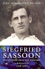 Siegfried Sasson : The Journey from the Trenches, A Biography (1918-1967) - MOORCROFT WILSON