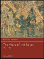 The Wars of the Roses 1455-1485 - Michael Hicks