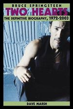 Bruce Springsteen : Two Hearts, the Story - Dave Marsh