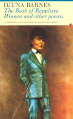 The Book of Repulsive Women : Selected Poems - Djuna Barnes