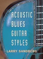 Acoustic Blues Guitar Styles - Larry Sandberg