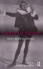 Twelfth Night : New Critical Essays