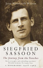 Siegfried Sassoon : The Making of a War Poet, A Biography (1886-1918) - Jean Moorcroft Wilson