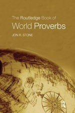 The Routledge Book of World Proverbs - Jon Stone