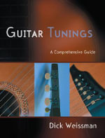 Guitar Tunings : A Comprehensive Guide - Richard Weissman