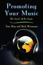Promoting Your Music : The Lovin' of the Game - Tom May