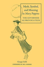 Myth, Symbol, and Meaning in Mary Poppins : Children's Literature and Culture - Giorgia Grilli