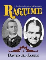 Ragtime : An Encyclopedia, Discography, and Sheetography - Dave Jasen