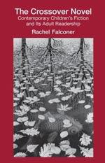 The Crossover Novel : Children's Literature and Culture - Rachel Falconer