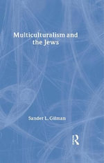 Multiculturalism and the Jews - Sander L. Gilman