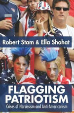 Flagging Patriotism : The Dilemma of Patriotism in Transnational Perspective - Ella Shohat