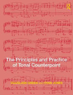The Principles and Practice of Tonal Counterpoint - Douglass Green