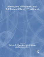 Handbook of Pediatric and Adolescent Obesity Treatment : A Cognitive-behavioral Therapy Approach for Bulimi...