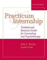 Practicum and Internship : Textbook and Resource Guide for Counseling and Psychotherapy - John C. Boylan