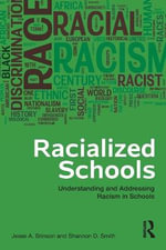 Racialized Schools : Understanding and Addressing Racism in Schools - Jesse A. Brinson