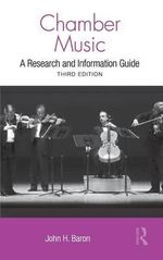 Chamber Music : A Research and Information Guide - John H. Baron