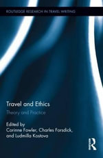 Travel Writing and Ethics : Theory and Practice