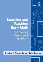 Learning and Teaching Early Math : The Learning Trajectories Approach : 1st Edition - Douglas H. Clements