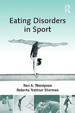 Eating Disorders in Sport : The New Maudsley Method - Ron A. Thompson