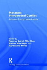 Managing Interpersonal Conflict : Advances Through Meta-Analysis