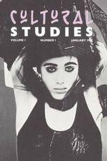 Cultural Studies : Vol 1, issue 1 - James Donald