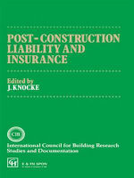 Post Construction Liability and Insurance : Analysis for Safe Construction