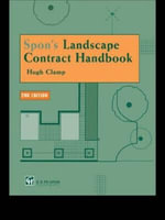 Spon's Landscape Contract Handbook : A Guide to Good Practice and Procedures in the Management of Lump-sum Landscape Contracts - Hugh Clamp