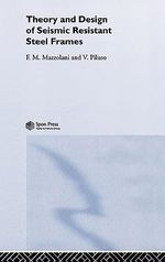 Theory and Design of Seismic Resistant Steel Frames - Federico M. Mazzolani