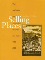 Selling Places : The Marketing and Promotion of Towns and Cities - Stephen V. Ward