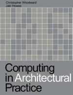 Computing in Architectural Practice - Christopher Woodward
