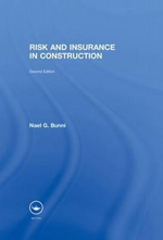 Risk and Insurance in Construction : Guide to Building Control: Illustrated Guidance fo... - Nael G. Bunni