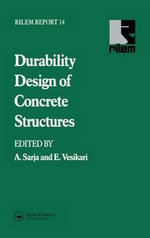 Durability Design of Concrete Structures : Report of RILEM Technical Committee TC 130-CSL