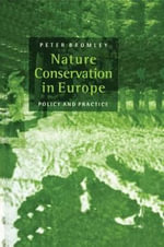Nature Conservation in Europe : Policy and Practice - Peter Bromley