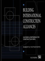 Building Successful Construction Alliances : Successful Partnering for Construction Firms - R. Pietroforte