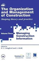 The Organization and Management of Construction : Managing Construction Information v.3