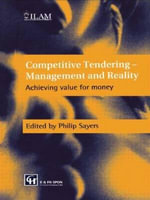 Competitive Tenders : Management and Reality - Achieving Value for Money - Philip Sayers
