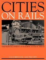 Cities on Rails : Redevelopment of Railway Stations and Their Surroundings - L. Bertolini