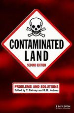 Contaminated Land : Problems and Solutions