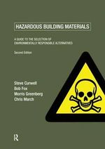 Hazardous Building Materials : A Guide to the Selection of Environmentally Responsible Alternatives - S.R Curwell