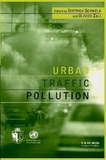 Urban Traffic Pollution : Public Health Impact and Control Measures - Dietrich Schwela