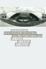 The Behaviour and Design of Steel Structures to BS 5950 : Third Edition - Nick S. Trahair