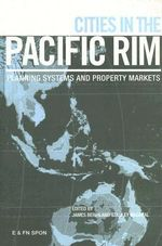 Cities in the Pacific Rim : Planning Systems and Property Markets