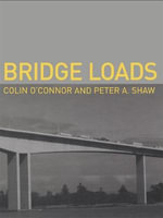 Bridge Loads : An International Perspective - Colin O'Connor