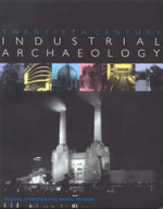 Twentieth Century Industrial Archaeology - Michael Stratton